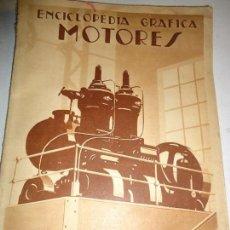 Libros antiguos: ENCICLOPEDIA GRÁFICA - MOTORES - EDITORIAL CERVANTES 1931 - MUCHAS FOTOGRAFÍAS DE TREN, LOCOMOTORA. Lote 168129368