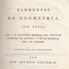 Libros antiguos: A.M. LEGENDRE. ELEMENTOS DE GEOMETRÍA, CON NOTAS. MADRID, 1807. Lote 167622032