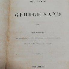 Libros antiguos: OEUVRES DE GEORGE SAND. TOME TROISIME. BRUXELLES, 1842. Lote 168150708