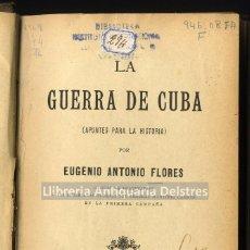 Libros antiguos: [MADRID, 1895] FLORES, EUGENIO ANTONIO. LA GUERRA DE CUBA. (APUNTES PARA LA HISTORIA). . Lote 168161012