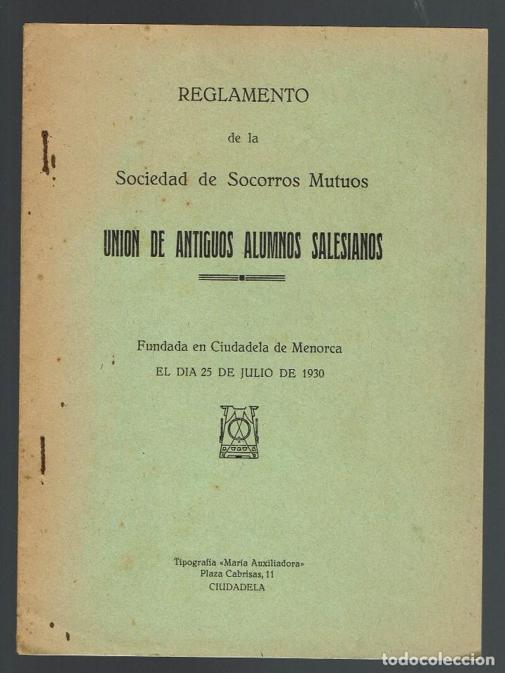 REGLAMENTO DE LA SOCIEDAD DE SOCORROS MUTUOS UNIÓN DE ANTIGUOS ALUMNOS SALESIANOS.1930 (MENORCA.2.4) (Libros Antiguos, Raros y Curiosos - Ciencias, Manuales y Oficios - Otros)