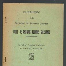 Libros antiguos: REGLAMENTO DE LA SOCIEDAD DE SOCORROS MUTUOS UNIÓN DE ANTIGUOS ALUMNOS SALESIANOS.1930 (MENORCA.2.4). Lote 168166280
