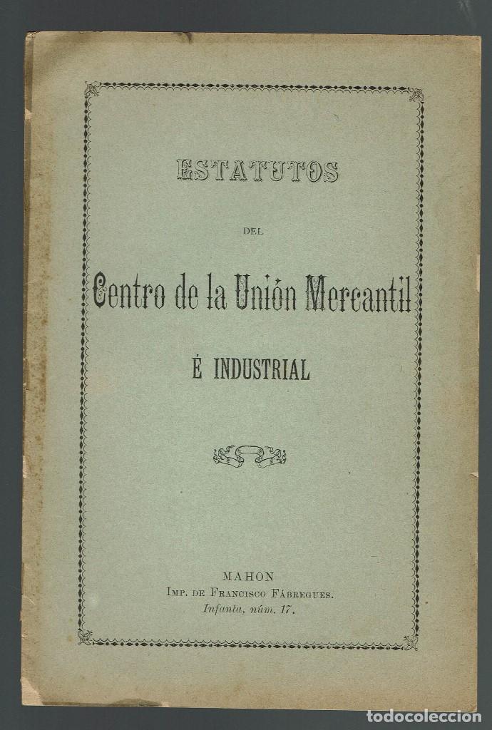 ESTATUTOS DEL CENTRO DE LA UNIÓN MERCANTIL E INDUSTRIAL. AÑO 1895. (MENORCA.2.4) (Libros Antiguos, Raros y Curiosos - Ciencias, Manuales y Oficios - Otros)