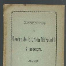 Libros antiguos: ESTATUTOS DEL CENTRO DE LA UNIÓN MERCANTIL E INDUSTRIAL. AÑO 1895. (MENORCA.2.4). Lote 168166864