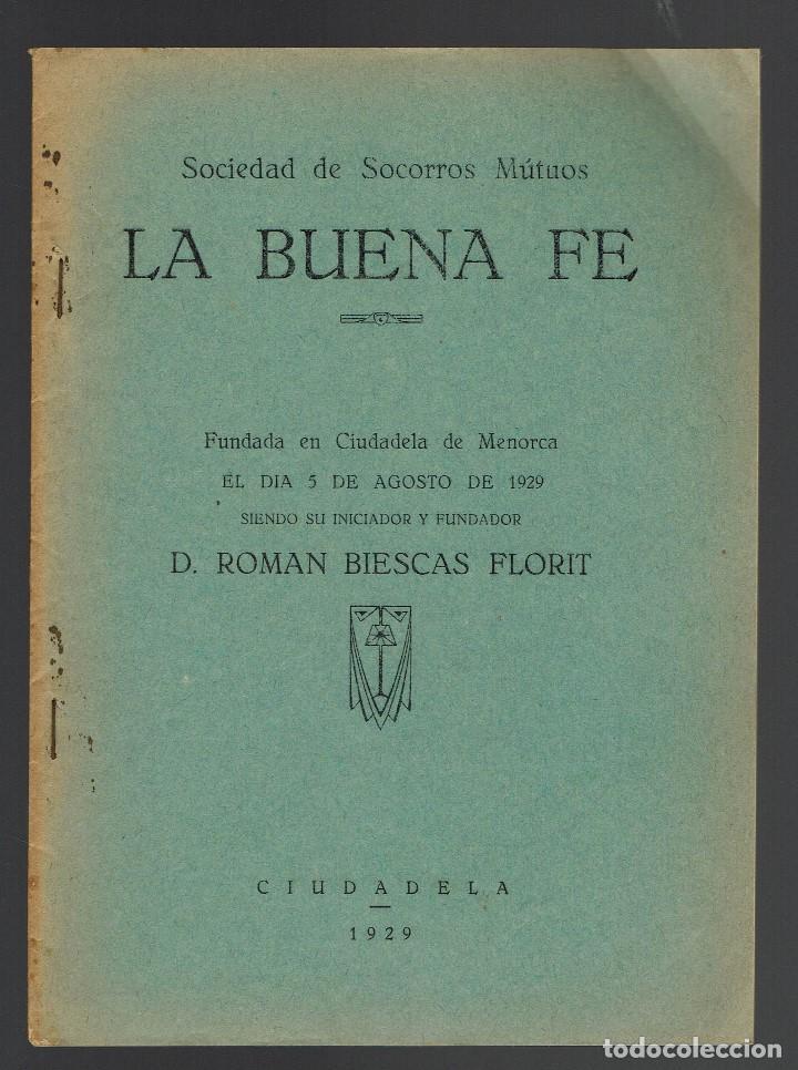 SOCIEDAD DE SOCORROS MUTUOS LA BUENA FE, FUNDADA EN CIUDADELA DE MENORCA. AÑO 1929. (MENORCA.2.4) (Libros Antiguos, Raros y Curiosos - Ciencias, Manuales y Oficios - Otros)