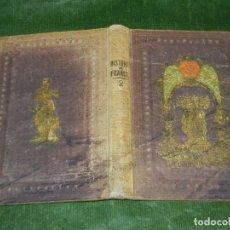 Libros antiguos: HISTORIA DE LOS FRANCESES - VOL 2, DE TEOFILO LAVALEE - 1859. Lote 168185408