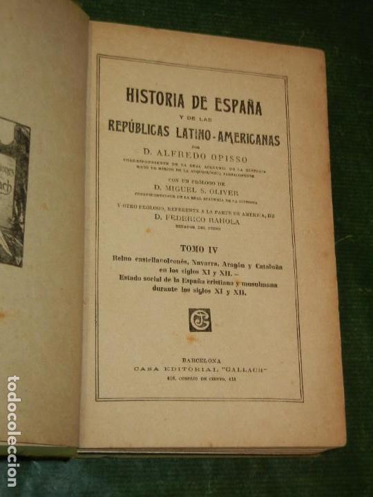 Libros antiguos: HISTORIA DE ESPAÑA Y DE LAS REPUBLICAS SUDAMERICANAS,- VOL. 4 - ALFREDO OPISSO - Foto 2 - 168186004