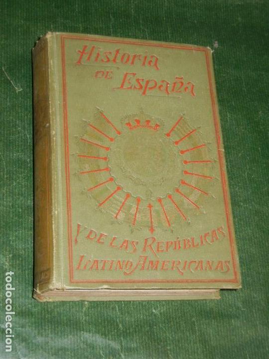 HISTORIA DE ESPAÑA Y DE LAS REPUBLICAS SUDAMERICANAS,- VOL. 4 - ALFREDO OPISSO (Libros Antiguos, Raros y Curiosos - Historia - Otros)
