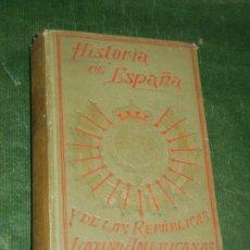 Libros antiguos: HISTORIA DE ESPAÑA Y DE LAS REPUBLICAS SUDAMERICANAS,- VOL. 4 - ALFREDO OPISSO. Lote 168186004