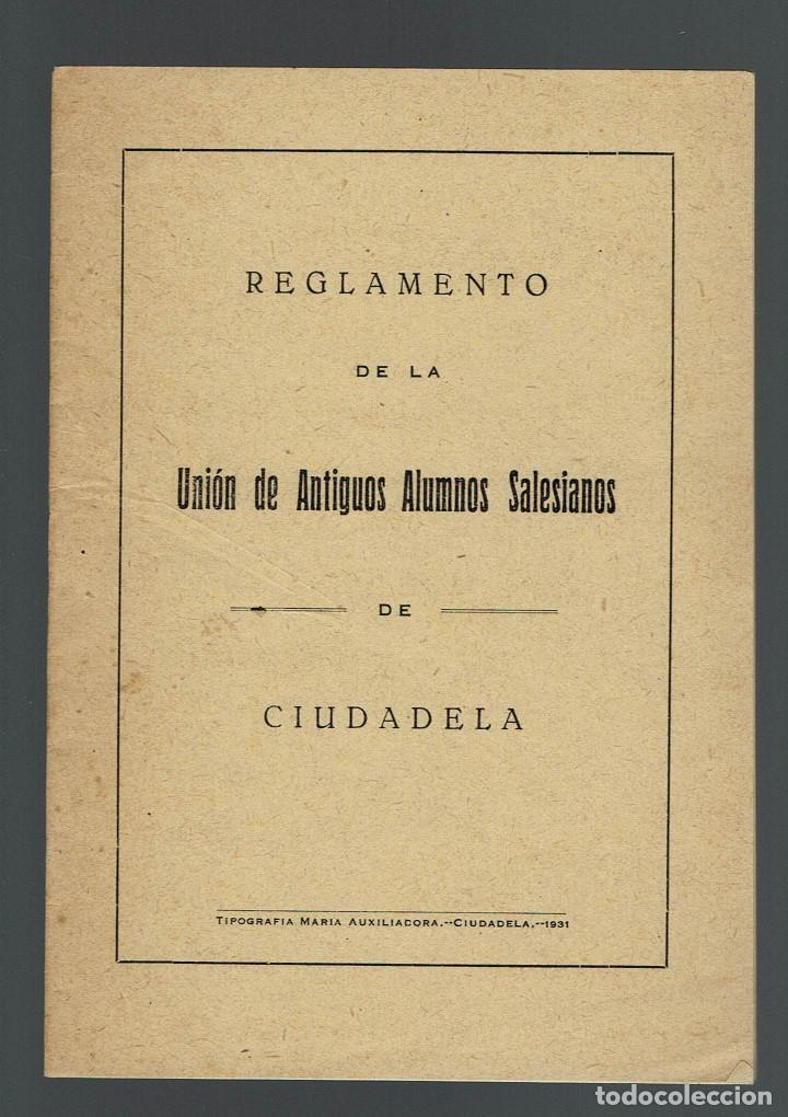 REGLAMENTO DE LA UNIÓN DE ANTIGUOS ALUMNOS SALESIANOS DE CIUDADELA. AÑO 1931. (MENORCA.2.4) (Libros Antiguos, Raros y Curiosos - Ciencias, Manuales y Oficios - Otros)