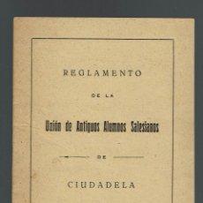 Libros antiguos: REGLAMENTO DE LA UNIÓN DE ANTIGUOS ALUMNOS SALESIANOS DE CIUDADELA. AÑO 1931. (MENORCA.2.4). Lote 168188628