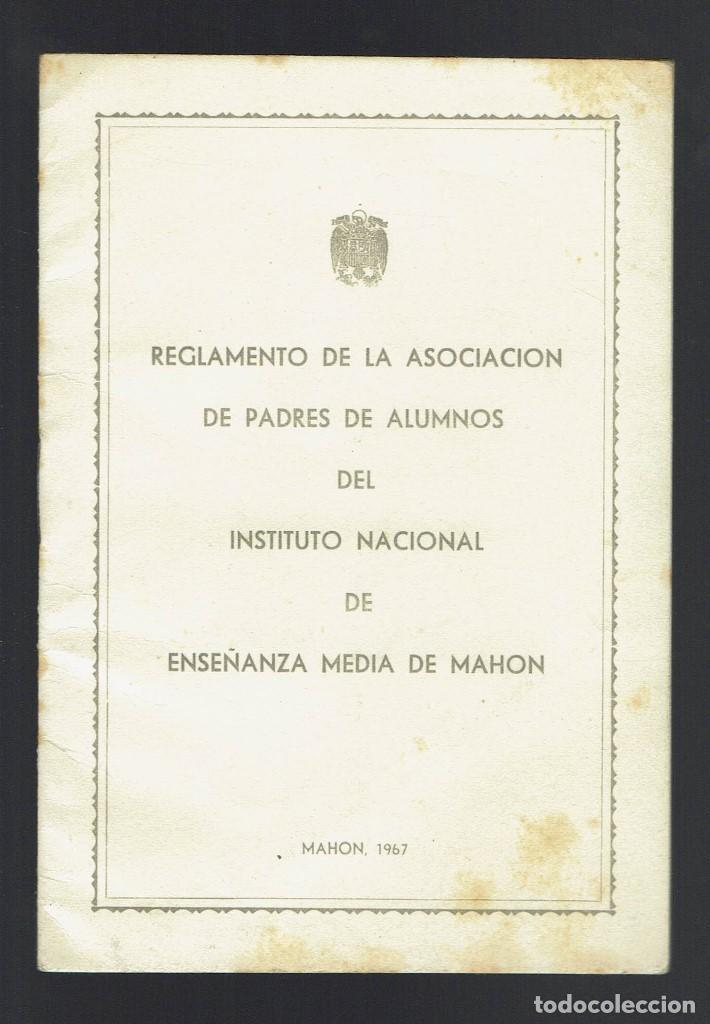 REGLAMENTO DE LA ASOCIACIÓN DE PADRES DE ALUMNOS DEL I.N.E.M. DE MAHÓN . AÑO 1967. (MENORCA.2.4) (Libros Antiguos, Raros y Curiosos - Ciencias, Manuales y Oficios - Otros)