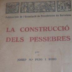 Libros antiguos: LA CONSTRUCCIÓ DELS PESSEBRES, 1933 PUIG I ROIG, JOSEP M.. Lote 168192618