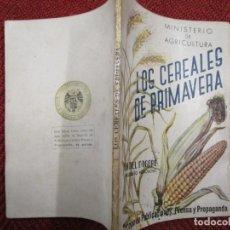 Libros antiguos: LOS CEREALES DE PRIMAVERA - NAGORE, DANIEL - Mº AGRICULTURA APROX 1940 89PAG 15CM, ILUSTR + INFO 1S. Lote 168205480