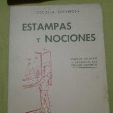 Libros antiguos: ESTAMPAS Y NOCIONES ESCUELA ESPAÑOLA EDITORIAL. Lote 168238104
