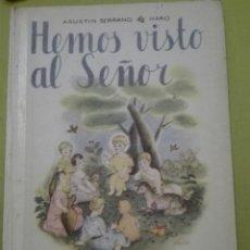 Libros antiguos: HEMOS VISTO AL SEÑOR POR AGUSTÍN SERRANO DE HARO. Lote 194548602