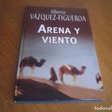 Libros antiguos: ALBERTO VAZQUEZ-FIGUEROA EDITORIAL RBA ARENA Y VIENTO. Lote 168300156