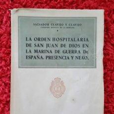 Libros antiguos: LA ORDEN HOSPITALARIA DE SAN JUAN DE DIOS EN LA MARINA DE GUERRA DE ESPAÑA. Lote 168346144