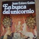 Libros antiguos: EN BUSCA DEL UNICORNIO JUAN ESLAVA GALÁN . Lote 168349028