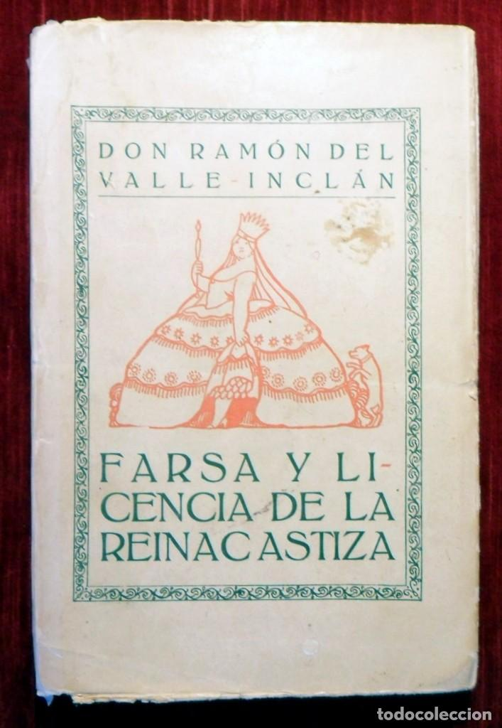 FARSA Y LICENCIA DE LA REINA CASTIZA. DON RAMÓN DEL VALLE INCLÁN. 1ª EDICIÓN. BARCELONA 1922. (Libros antiguos (hasta 1936), raros y curiosos - Literatura - Narrativa - Otros)