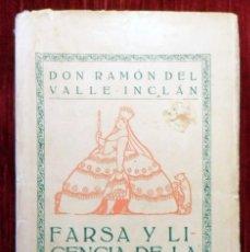 Libros antiguos: FARSA Y LICENCIA DE LA REINA CASTIZA. DON RAMÓN DEL VALLE INCLÁN. 1ª EDICIÓN. BARCELONA 1922.. Lote 168377068