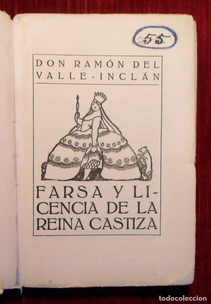 Libros antiguos: Farsa Y Licencia De La Reina Castiza. Don Ramón Del Valle Inclán. 1ª Edición. Barcelona 1922. - Foto 5 - 168377068