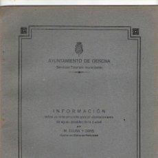 Libros antiguos: NUMULITE L0921 AYUNTAMIENTO GERONA PROYECTO ABASTECIMIENTO DE AGUAS POTABLES GIRONA AGUA POTABLE. Lote 168383552