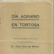 Libros antiguos: 1583.- DIA AGRARIO EN TORTOSA DISCURSO DEL SENAROE POR TARRAGONA JOSE ELIAS DE MOLINS. Lote 168440084