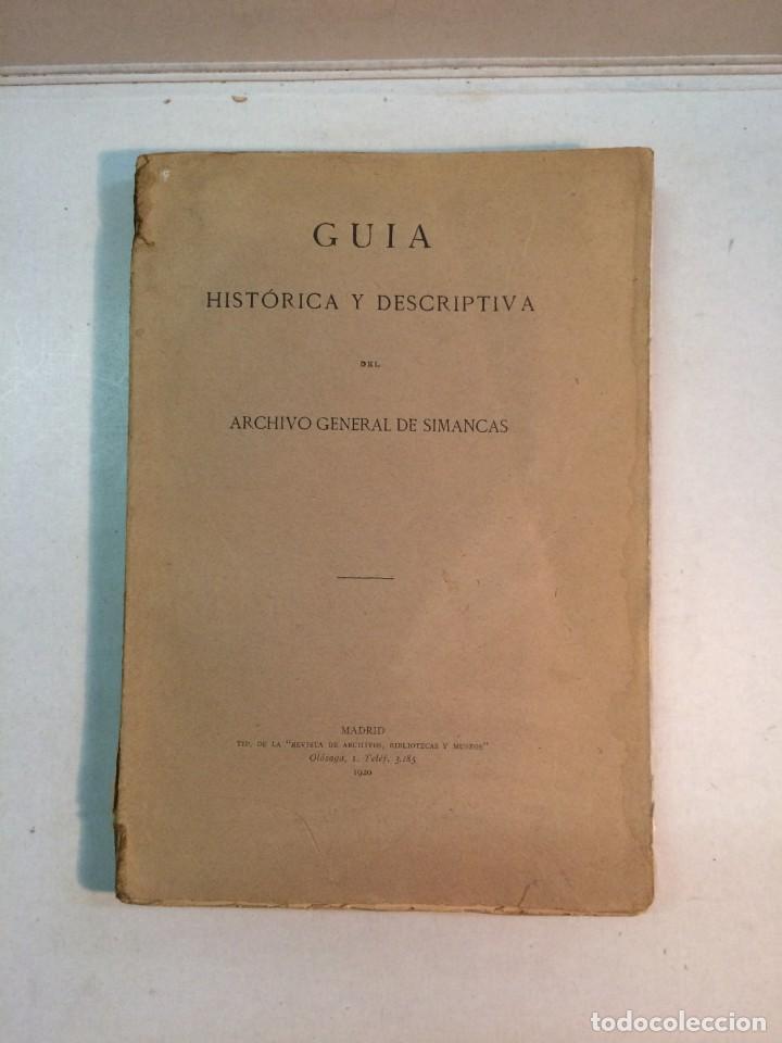 GUIA HISTÓRICA Y DESCRIPTIVA DEL ARCHIVO GENERAL DE SIMANCAS (1920) (Libros Antiguos, Raros y Curiosos - Historia - Otros)