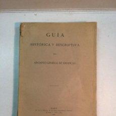 Libros antiguos: GUIA HISTÓRICA Y DESCRIPTIVA DEL ARCHIVO GENERAL DE SIMANCAS (1920). Lote 168466408