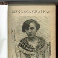 Libros antiguos: MENORCA GRÁFICA. PUBLICACIÓN SEMANAL ILUSTRADA. 1927-1928 (MENORCA.2.4). Lote 168482136