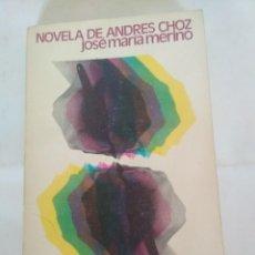 Libros antiguos: NOVELA DE ANDRES CHOZ, JOSÉ MARÍA MERINO, MAGISTERIO 1976, DEDICATORIA, LIBRO . Lote 168483284