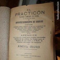 Libros antiguos: EL PRACTICÓN, TRATADO COMPLETO DE COCINA, ANGEL MURO AÑO 1928. 581 PÁGS. BIEN CONSERVADO. Lote 168497736