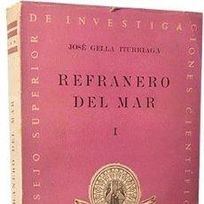 Libri antichi: REFRANERO DEL MAR. I. (GELLA ITURRIAGA) DE LA A Á LA Z. 4.566 REFRANES.. Lote 168526228