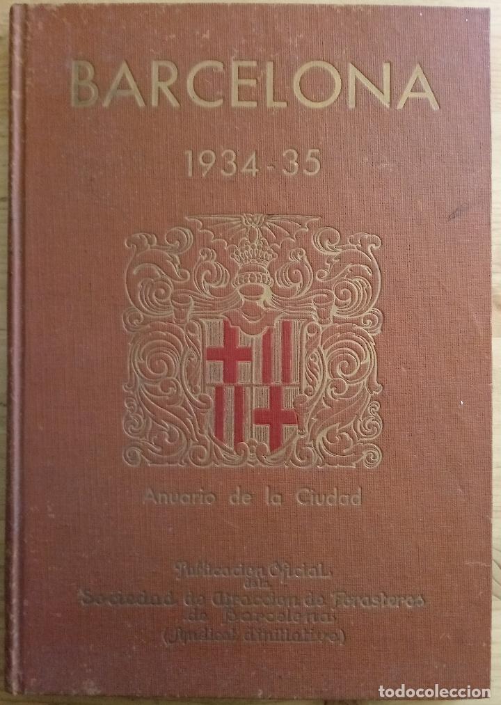 BARCELONA 1934 - 1935 - ANUARIO DE LA CIUDAD - SOCIEDAD DE ATRACCION DE FORASTEROS (Libros Antiguos, Raros y Curiosos - Historia - Otros)