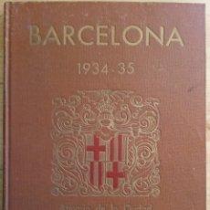 Libros antiguos: BARCELONA 1934 - 1935 - ANUARIO DE LA CIUDAD - SOCIEDAD DE ATRACCION DE FORASTEROS. Lote 168540236