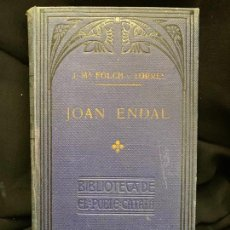 Libros antiguos: JOAN ENDAL, JOSEP M.FOLCH I TORRES. EN CATALÀ ANY1909. 249PAGS. MIDE 19X11. BIBL. EL POBLE CATALA. Lote 168550160