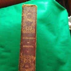 Libros antiguos: MARGARITA DE BORGOÑA 1856. Lote 168574964