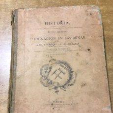 Libros antiguos: HISTORIA METODO ILUMINACION EN LAS MINAS - 1880 - ILUSTRADO - GIL Y MAESTRE - DE CORTAZAR. Lote 168603638