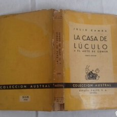 Livros antigos: LA CASA DE LÚCULO O EL ARTE DE COMER. JULIO CAMBA. COLECCIÓN AUSTRAL, 1949, 4ª EDICIÓN.. Lote 168629116