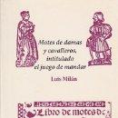 Libros antiguos: 1535 - MOTES DE DAMAS Y CAVALLEROS, INTITULADO EL JUEGO DE MANDAR - FACSÍMIL . Lote 168673036