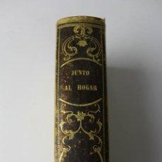 Libri antichi: L-954. JUNTO AL HOGAR DE VICTOR BALAGUER. 3 TOMOS ENCUADERNADOS. IMP. BRUSI. 1852.. Lote 168705316