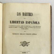 Libros antiguos: LOS MÁRTIRES DE LA LIBERTAD ESPAÑOLA Ó SEA HISTORIA... - AMELLER, VICTORIANO Y CASTILLO, MARIANO. . Lote 168731180