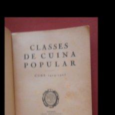 Libros antiguos: CLASSES DE CUINA POPULAR. CURS DE 1924-925. JOSEP RONDISSONI. Lote 168733032