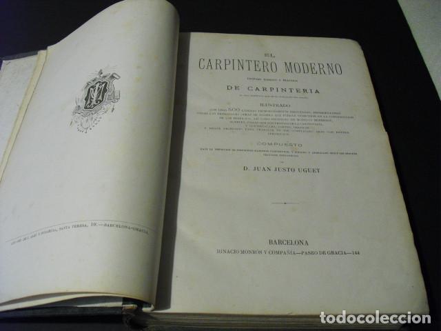 Libros antiguos: SIGLO XIX EL CARPINTERO MODERNO J. JUSTO UGUET TOMO DE TEXTO Y ATLAS CON 225 LÁMINAS EN UN VOLUMEN - Foto 2 - 168735892