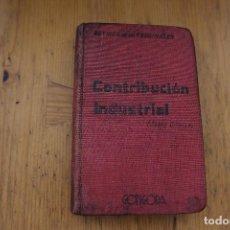 Libros antiguos: CONTRIBUCIÓN INDUSTRIAL EDITORIAL GONGORA 1924. Lote 168741884