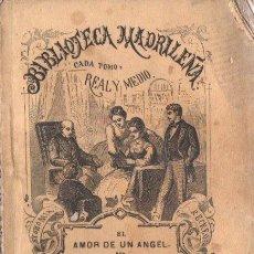 Libros antiguos: RAMON ORTEGA Y FRÍAS . EL AMOR DE UN ÁNGEL (BIBL MADRILEÑA 1872). Lote 168743984