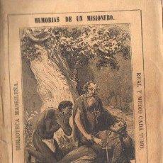 Libros antiguos: ESTEBAN HERNÁNDEZ Y FERNÁNDEZ . MEMORIAS DE UN MISIONERO (BIBL MADRILEÑA 1872). Lote 168744200
