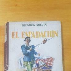 Libros antiguos: EL ESPADACHIN.. Lote 168747385