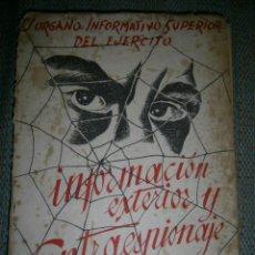 Libros antiguos: INFORMACION EXTERIOR Y CONTRAESPIONAJE..TENIENTE CORONEL CHAMORRO...RARO. Lote 168758612